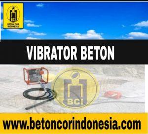 SEWA VIBRATOR BETON